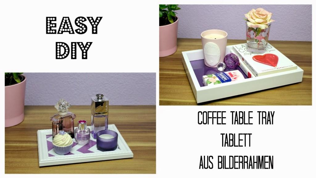 {DIY} Coffee Table Tray – Tablett für den Couchtisch